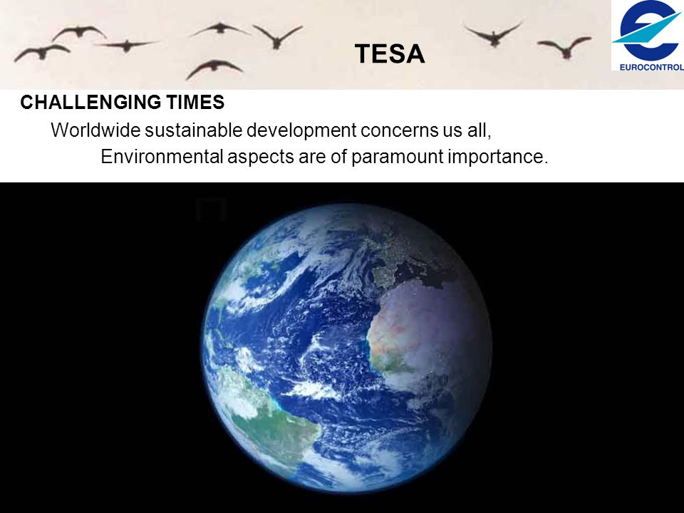 TESA CHALLENGING TIMES Whilst public demand for air transport is increasing, world summits raise questions of environmental sustainability.