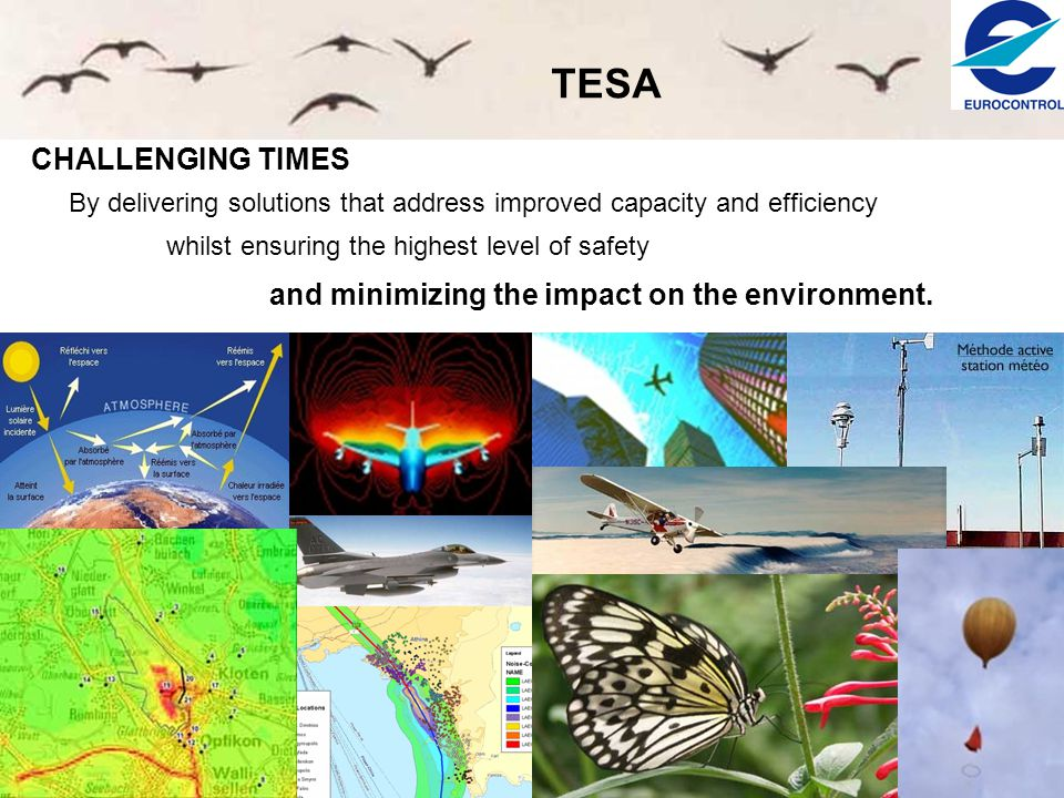 TESA CHALLENGING TIMES By delivering solutions that address improved capacity and efficiency whilst ensuring the highest level of safety and minimizing the impact on the environment.