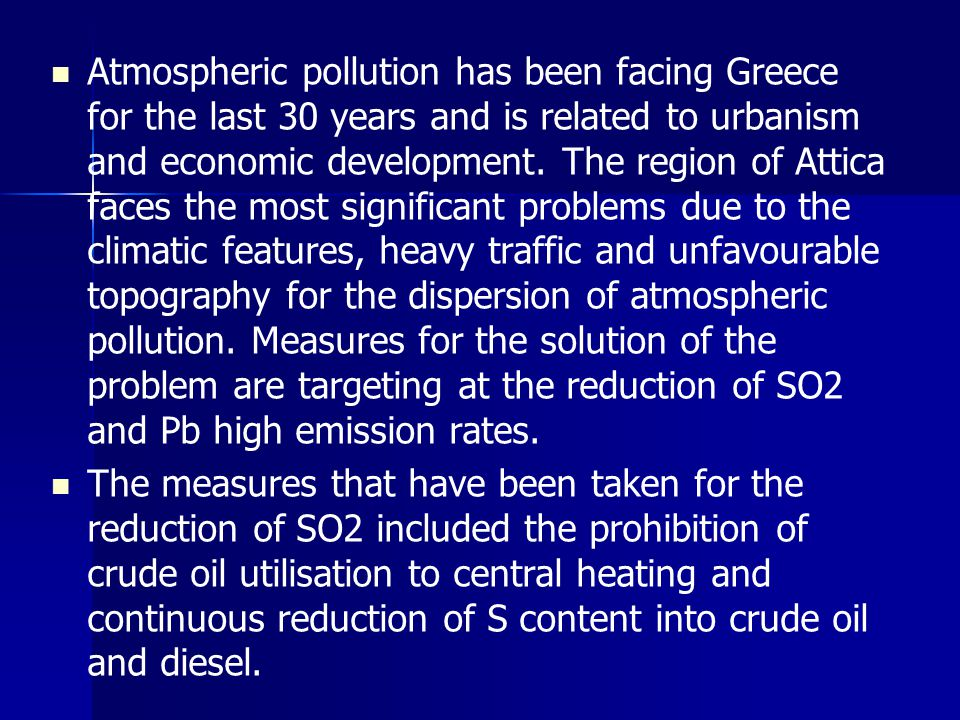 Atmospheric pollution has been facing Greece for the last 30 years and is related to urbanism and economic development.