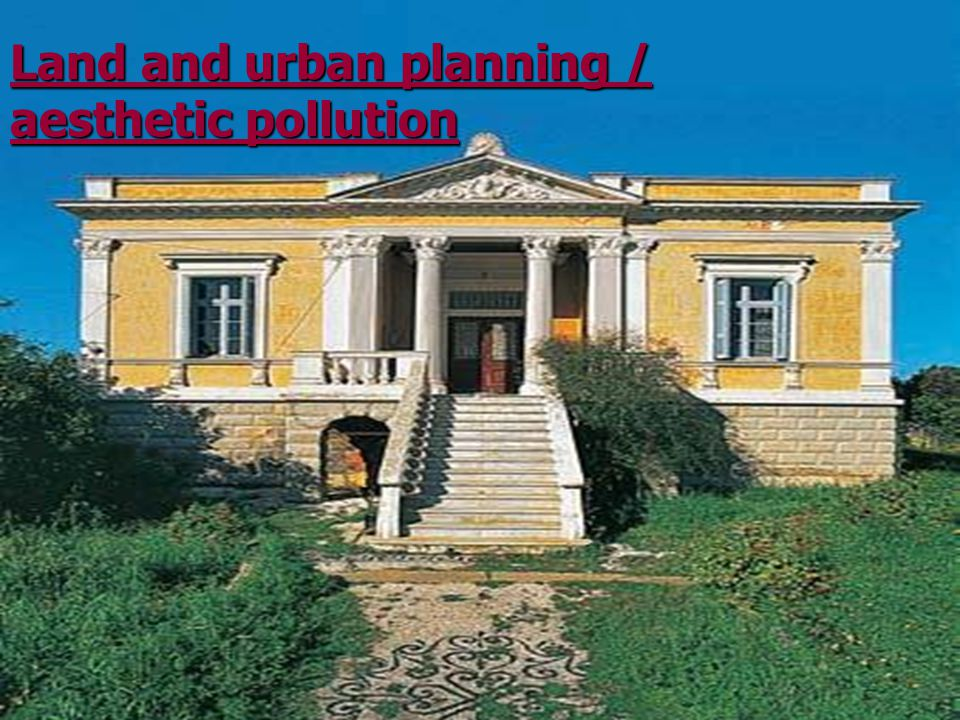 Land and urban planning / aesthetic pollution