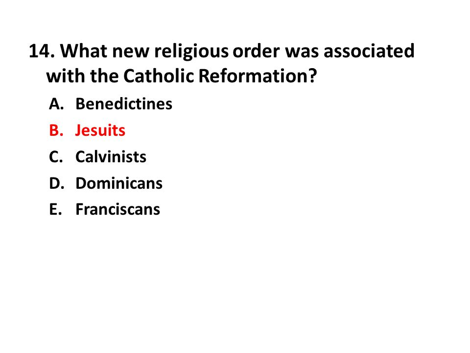 14.What new religious order was associated with the Catholic Reformation.