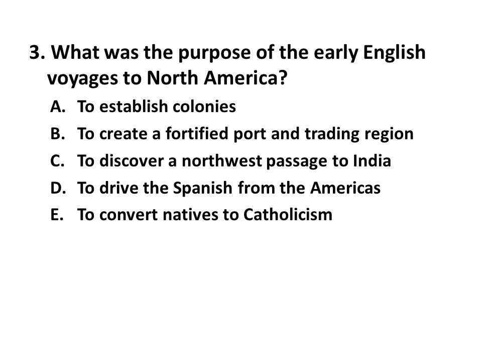 3.What was the purpose of the early English voyages to North America.
