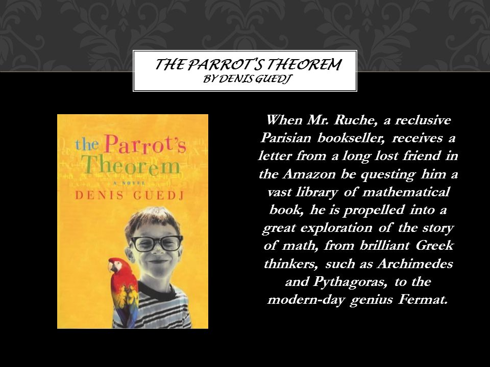When Mr. Ruche, a reclusive Parisian bookseller, receives a letter from a long lost friend in the Amazon be questing him a vast library of mathematica