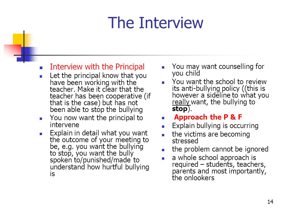 14 The Interview Interview with the Principal Let the principal know that you have been working with the teacher.