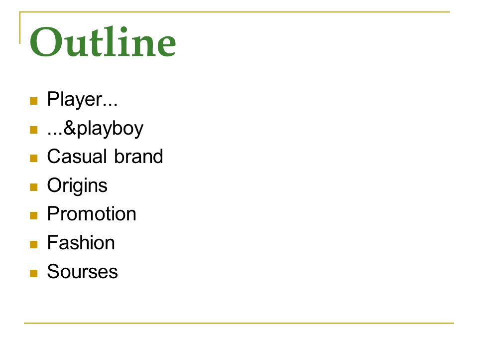 Outline Player......&playboy Casual brand Origins Promotion Fashion Sourses