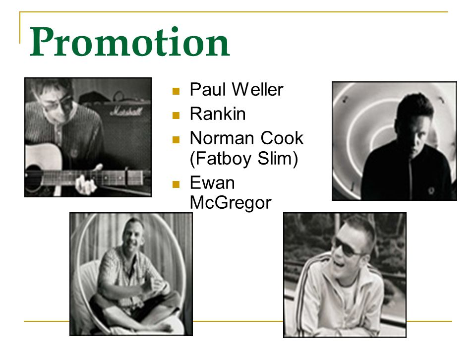 Promotion Paul Weller Rankin Norman Cook (Fatboy Slim) Ewan McGregor