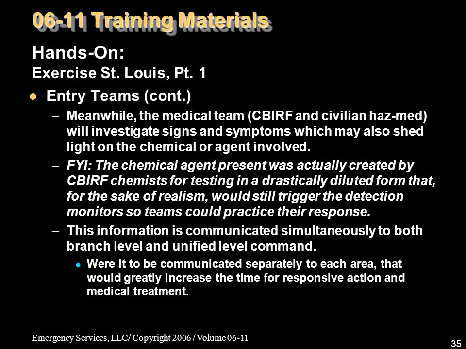 Emergency Services, LLC/ Copyright 2006 / Volume 06-11 35 06-11 Training Materials Hands-On: Exercise St.