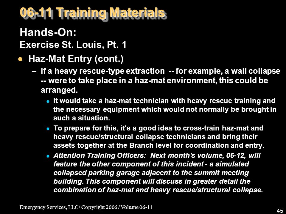 Emergency Services, LLC/ Copyright 2006 / Volume 06-11 45 06-11 Training Materials Hands-On: Exercise St.
