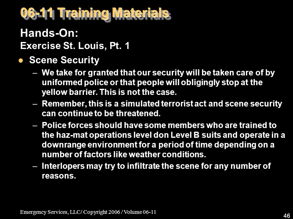 Emergency Services, LLC/ Copyright 2006 / Volume 06-11 46 06-11 Training Materials Hands-On: Exercise St.