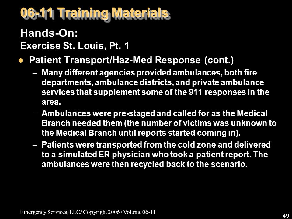 Emergency Services, LLC/ Copyright 2006 / Volume 06-11 49 06-11 Training Materials Hands-On: Exercise St.