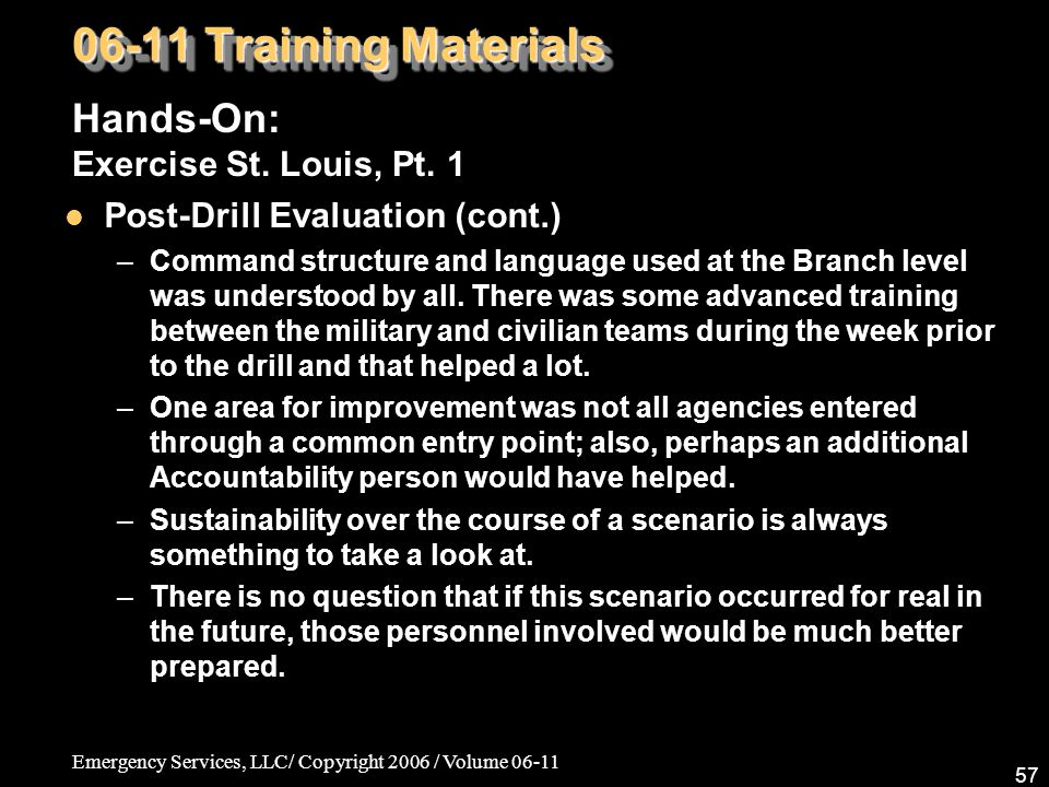 Emergency Services, LLC/ Copyright 2006 / Volume 06-11 57 06-11 Training Materials Hands-On: Exercise St.