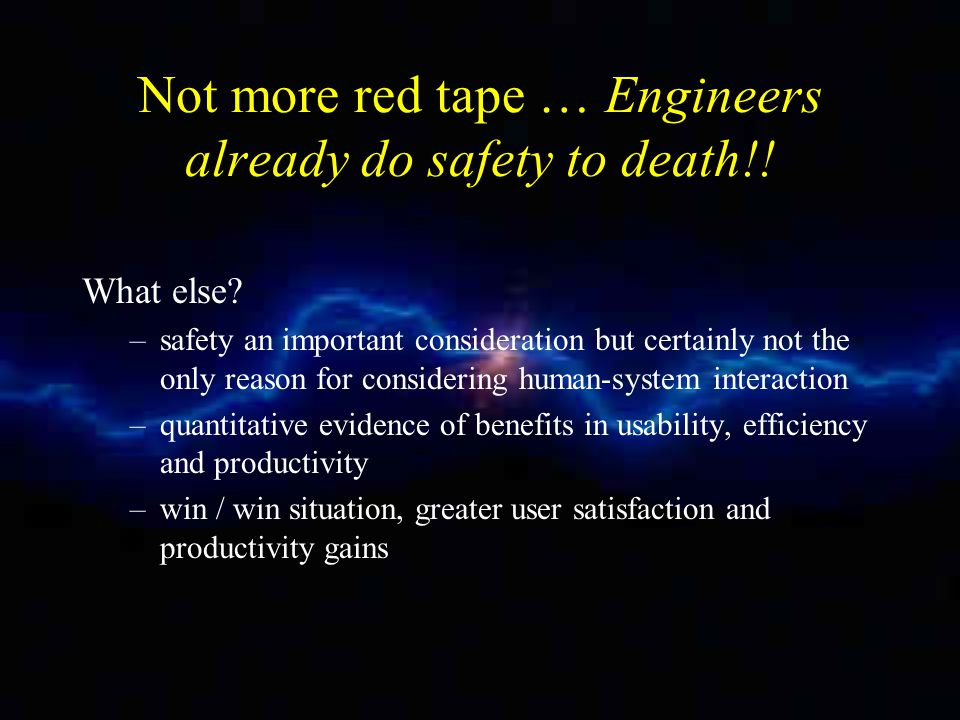 Not more red tape … Engineers already do safety to death!.