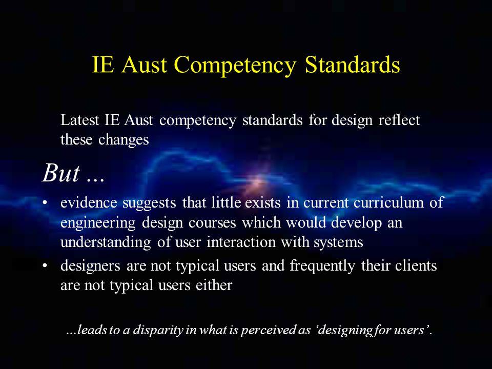 IE Aust Competency Standards Latest IE Aust competency standards for design reflect these changes But...