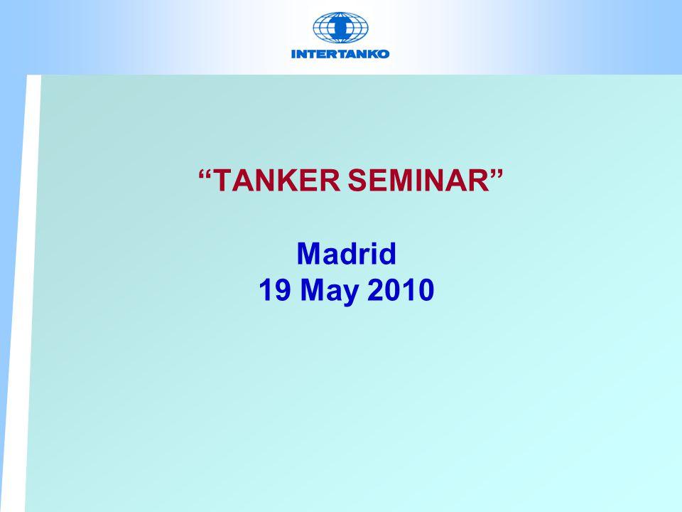 TANKER SEMINAR Madrid 19 May 2010