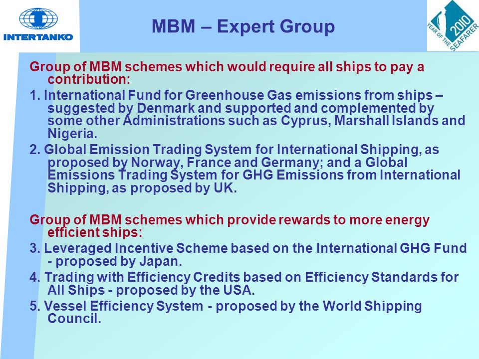 MBM – Expert Group Group of MBM schemes which would require all ships to pay a contribution: 1.