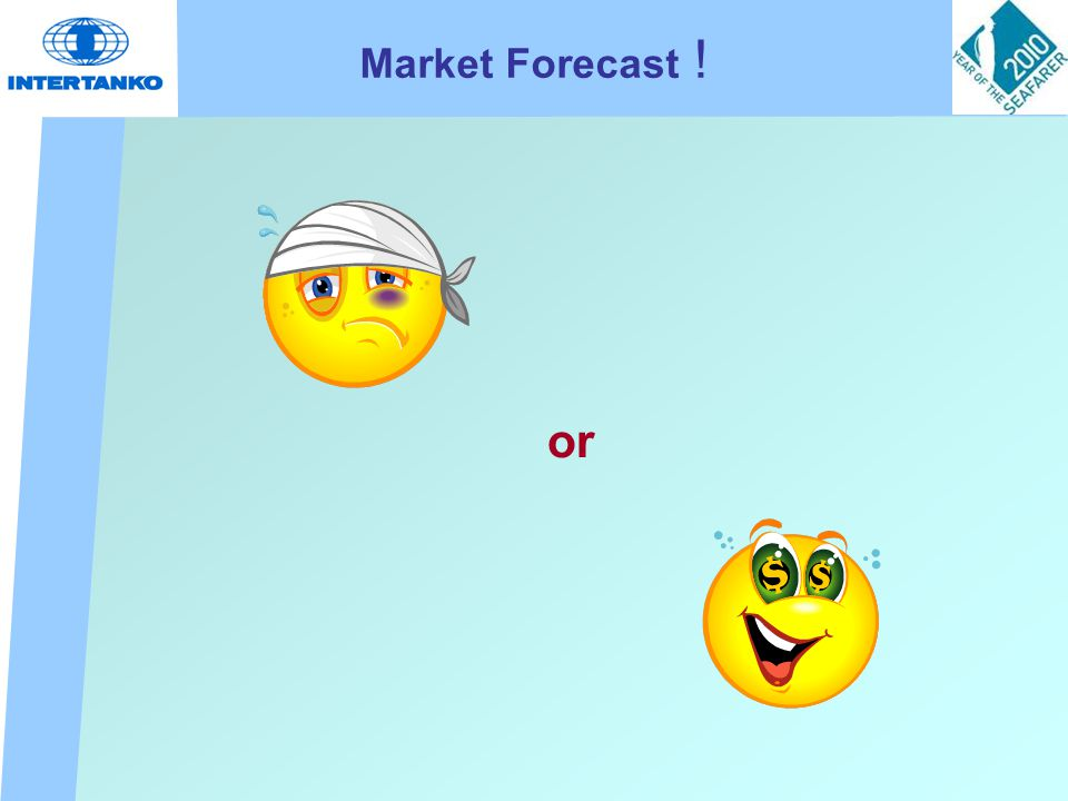 Market Forecast ! or