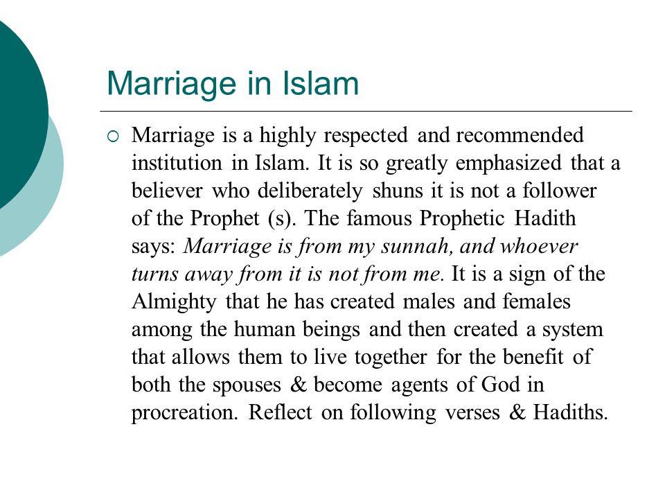 Aayaat & Hadiths on Marriage  وَأَنكِحُوا الْأَيَامَى مِنكُمْ وَالصَّالِحِينَ مِنْ عِبَادِكُمْ وَإِمَائِكُمْ إِن يَكُونُوا فُقَرَاء يُغْنِهِمُ اللَّهُ مِن فَضْلِهِ وَاللَّهُ وَاسِعٌ عَلِيمٌ 24:32  وَمِنْ آيَاتِهِ أَنْ خَلَقَ لَكُم مِّنْ أَنفُسِكُمْ أَزْوَاجًا لِّتَسْكُنُوا إِلَيْهَا وَجَعَلَ بَيْنَكُم مَّوَدَّةً وَرَحْمَةً إِنَّ فِي ذَلِكَ لَآيَاتٍ لِّقَوْمٍ يَتَفَكَّرُونَ 30:21  هُنَّ لِبَاسٌ لَّكُمْ وَأَنتُمْ لِبَاسٌ لَّهُنَّ 2:187  ما بُنِيَ في الإسلامِ بِناءٌ أحَبَّ إلى اللَّهِ عَزَّوجلَّ، وأعَزَّ مِنَ التَّزويجِ  ما مِن شابٍّ تَزَوَّجَ في حَداثَةِ سِنِّهِ إلّا عَجَّ شَيطانُهُ : يا وَيْلَهُ ، يا وَيْلَهُ .