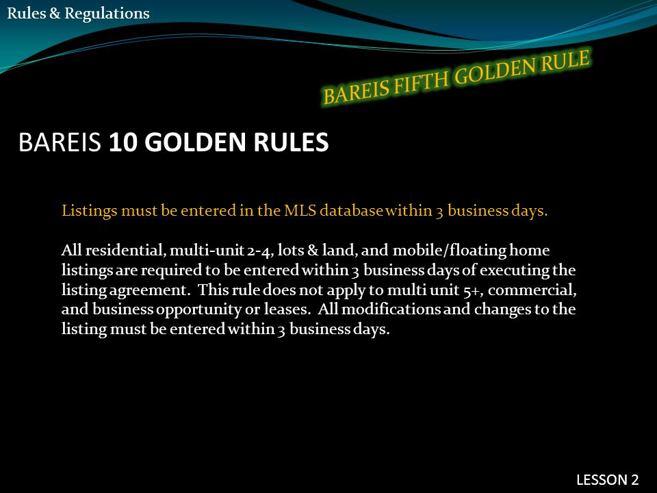 BAREIS 10 GOLDEN RULES Listings must be entered in the MLS database within 3 business days.