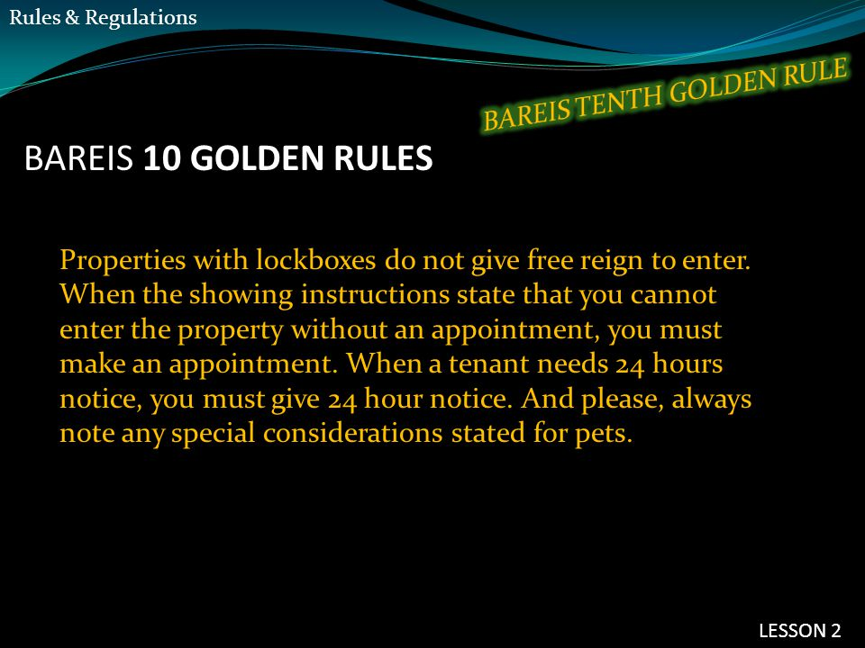 BAREIS 10 GOLDEN RULES Properties with lockboxes do not give free reign to enter.