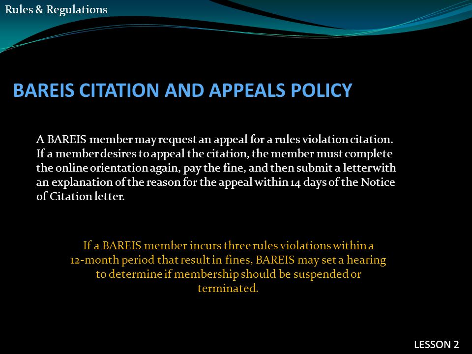 BAREIS CITATION AND APPEALS POLICY A BAREIS member may request an appeal for a rules violation citation.