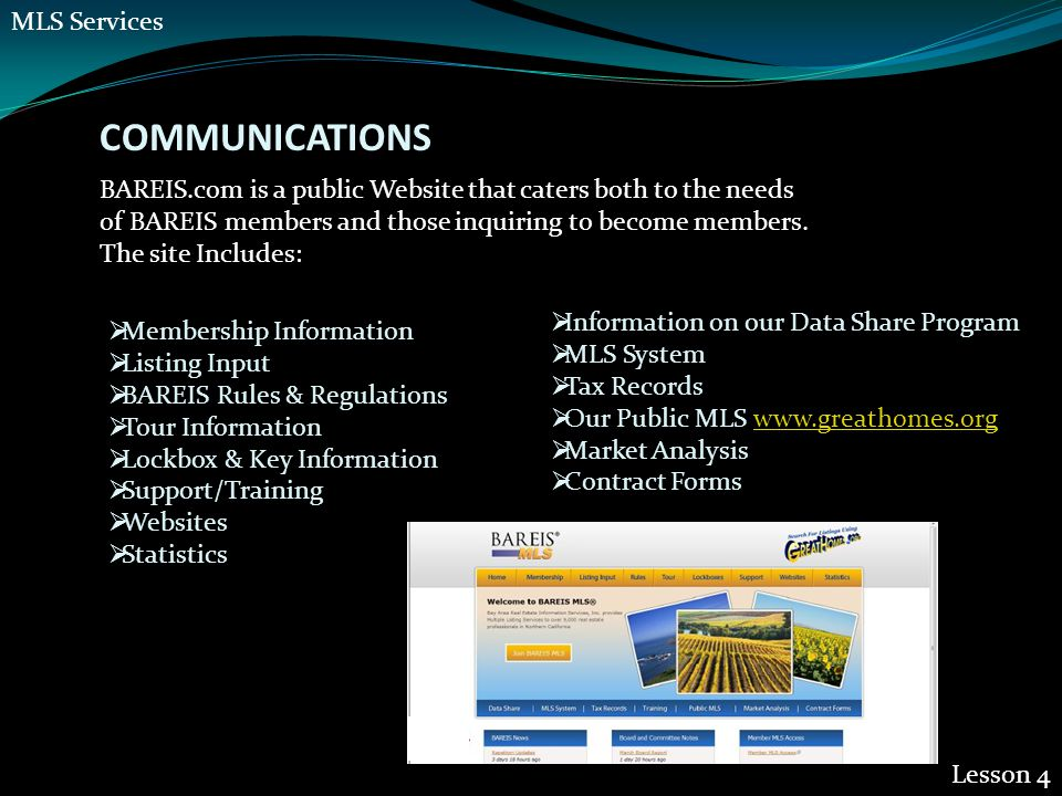 COMMUNICATIONS Lesson 4 BAREIS.com is a public Website that caters both to the needs of BAREIS members and those inquiring to become members. The site