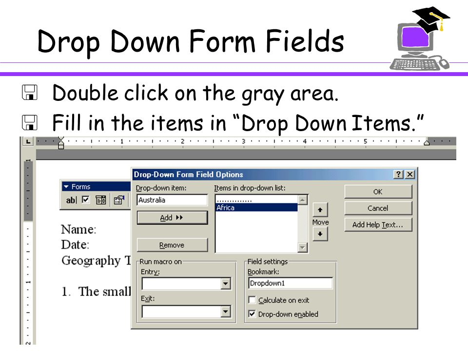 Drop Down Form Fields  Complete your project, then click on the lock on the Forms toolbar.