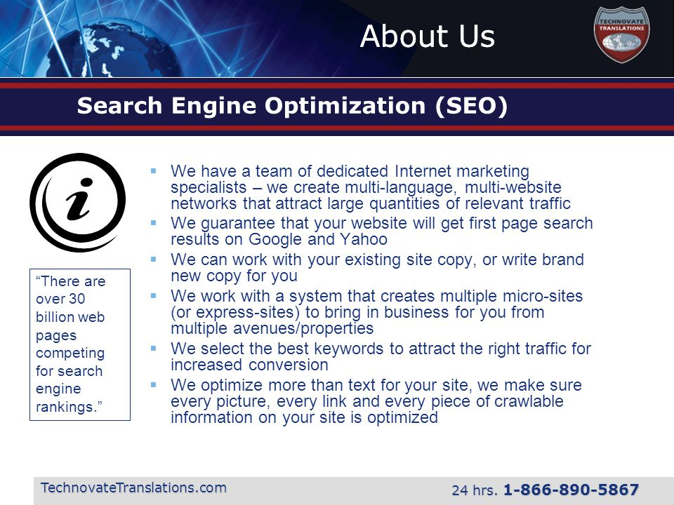 About Us TechnovateTranslations.com 24 hrs. 1-866-890-5867 Search Engine Optimization (SEO)  We have a team of dedicated Internet marketing specialis