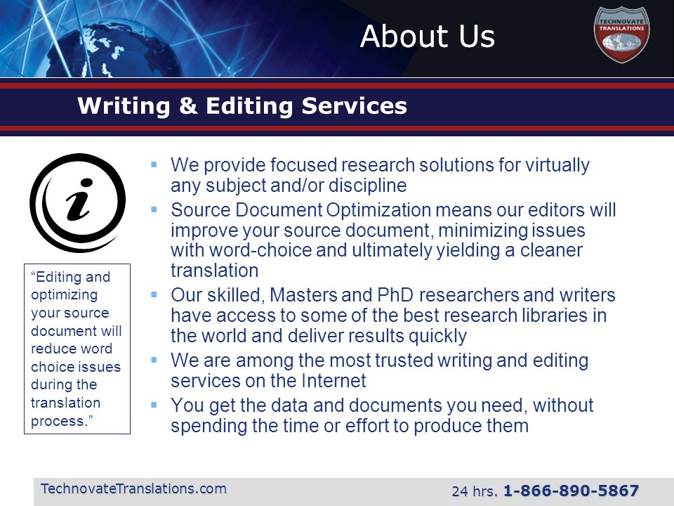 About Us TechnovateTranslations.com 24 hrs. 1-866-890-5867 Writing & Editing Services  We provide focused research solutions for virtually any subjec
