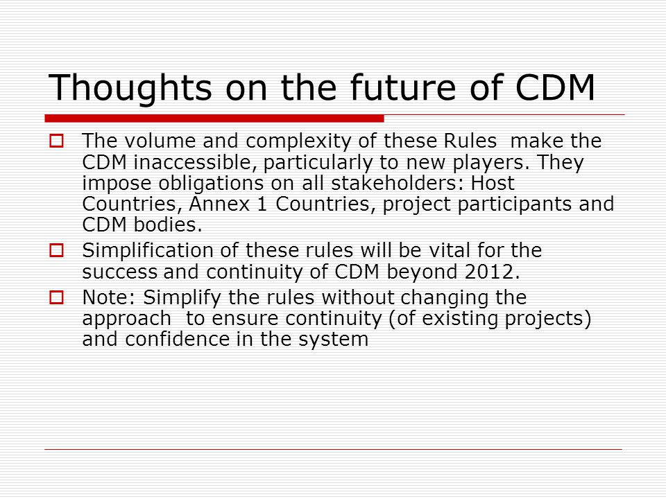 Thoughts on the future of CDM  The volume and complexity of these Rules make the CDM inaccessible, particularly to new players.