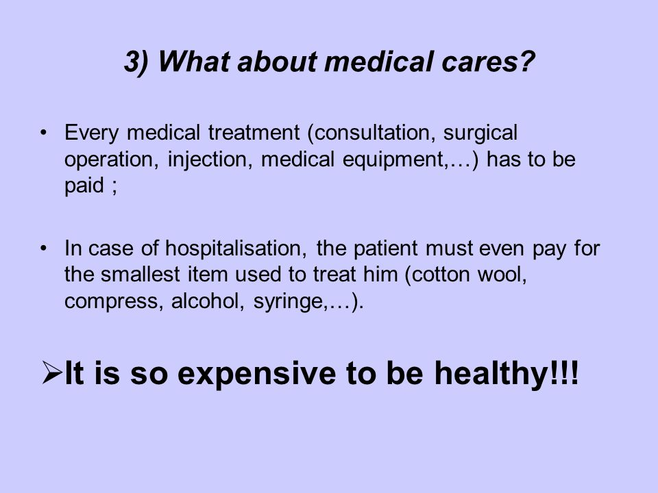 3) What about medical cares.