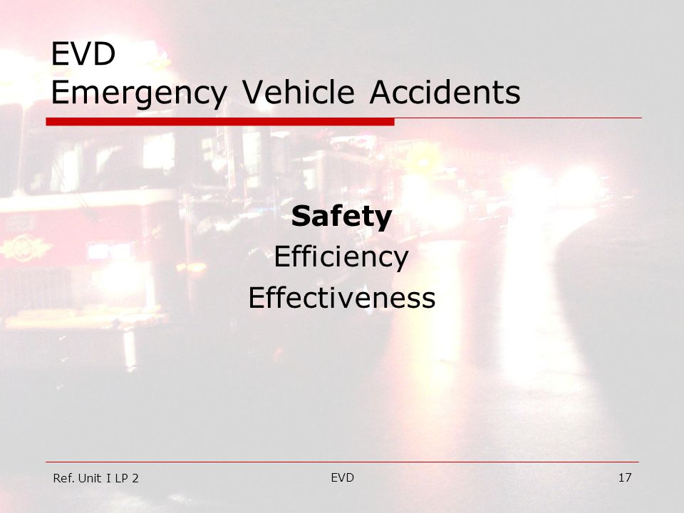 EVD17 EVD Emergency Vehicle Accidents Safety Efficiency Effectiveness Ref. Unit I LP 2