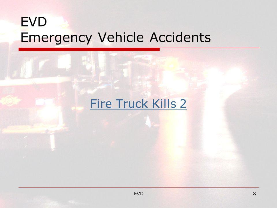 EVD8 EVD Emergency Vehicle Accidents Fire Truck Kills 2