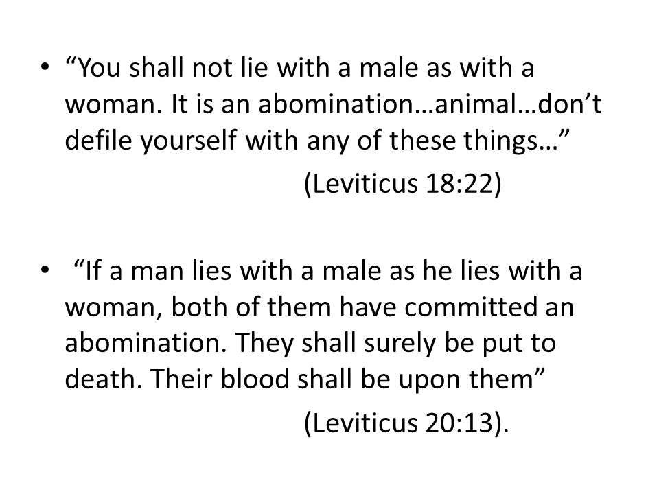You shall not lie with a male as with a woman.
