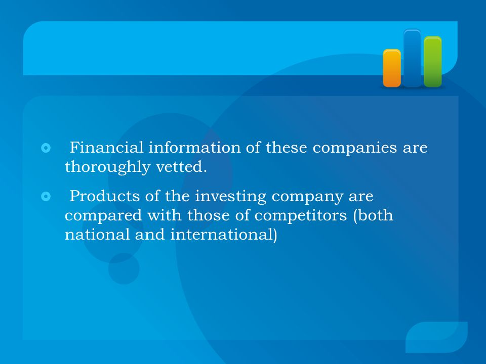  Financial information of these companies are thoroughly vetted.