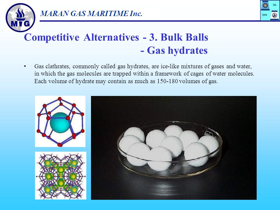 MARAN GAS MARITIME Inc. 26 Gas To Liquids (GTL) production is based on the Fischer-Tropsch process, which involves the conversion of natural gas to hi