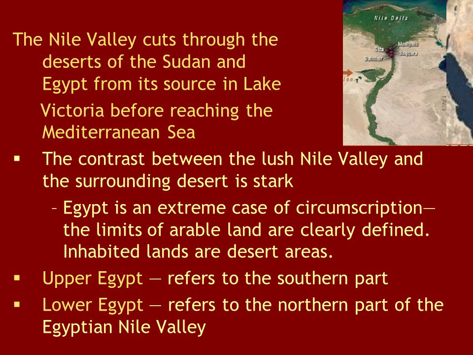 The Nile Valley cuts through the deserts of the Sudan and Egypt from its source in Lake Victoria before reaching the Mediterranean Sea  The contrast