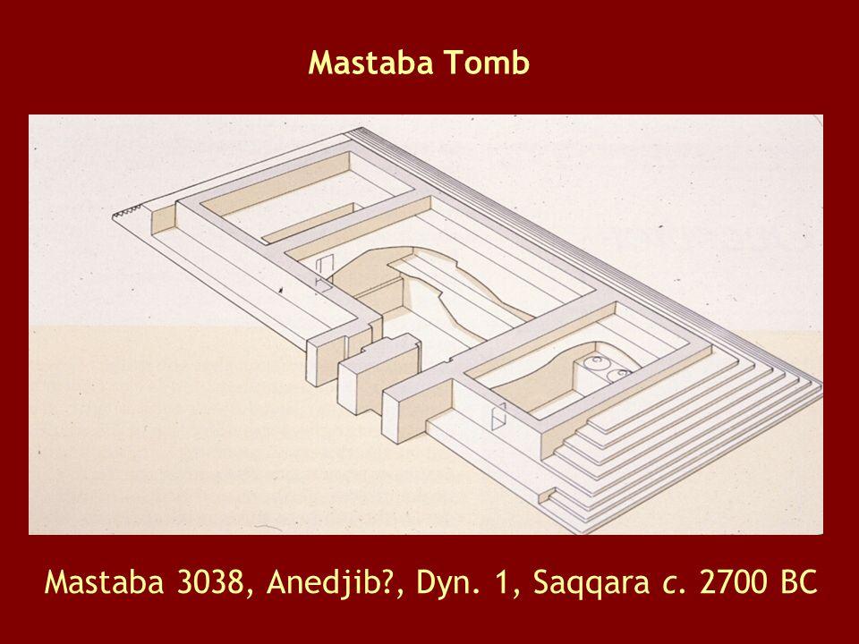 Mastaba 3038, Anedjib , Dyn. 1, Saqqara c. 2700 BC Mastaba Tomb