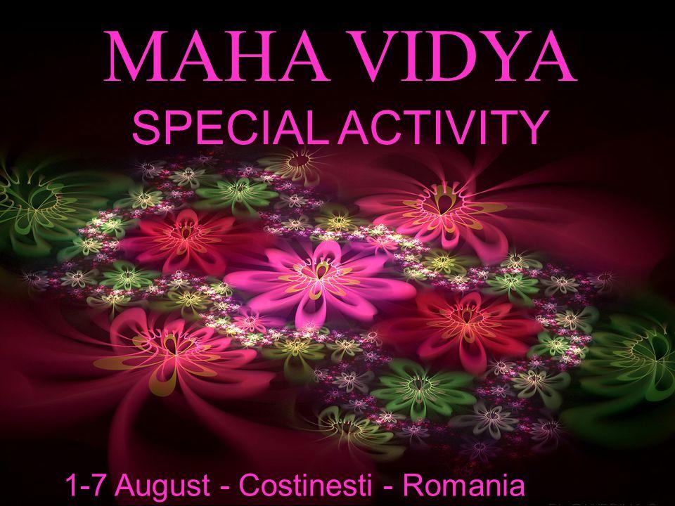 MAHA VIDYA SPECIAL ACTIVITY 1-7 August - Costinesti - Romania