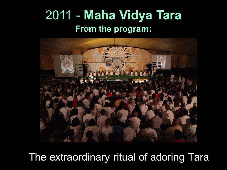 2011 - Maha Vidya Tara From the program: The extraordinary ritual of adoring Tara