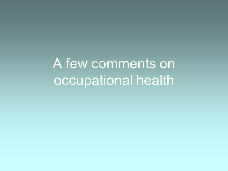 A few comments on occupational health
