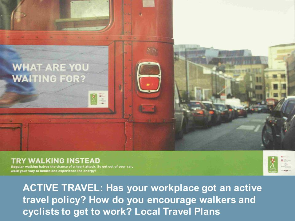 ACTIVE TRAVEL: Has your workplace got an active travel policy.