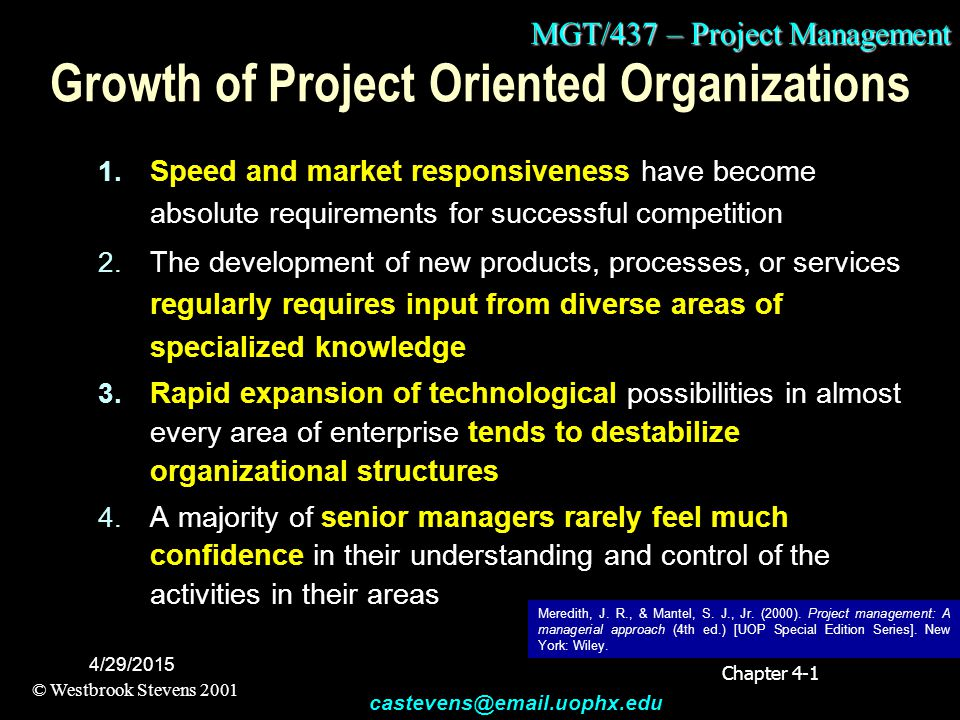 MGT/437 – Project Management © Westbrook Stevens 2001 castevens@email.uophx.edu 4/29/2015 Growth of Project Oriented Organizations 1.
