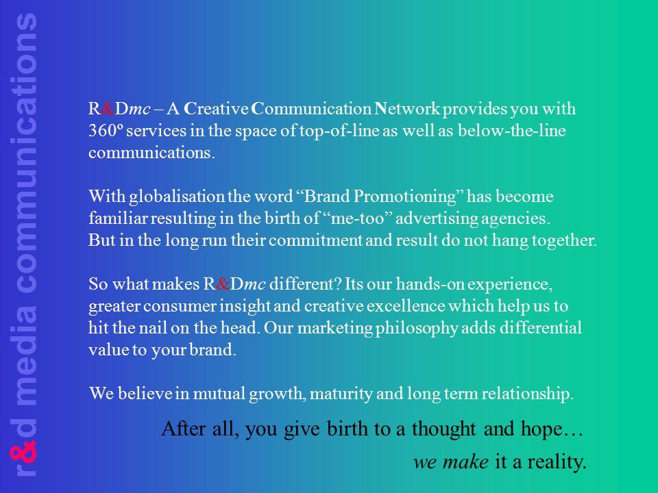 r&d media communications B'coz We... R esearch & D evelop R uminate & D iscover R elate & D iscourse R ecognise & D erive R ealise & D eliver