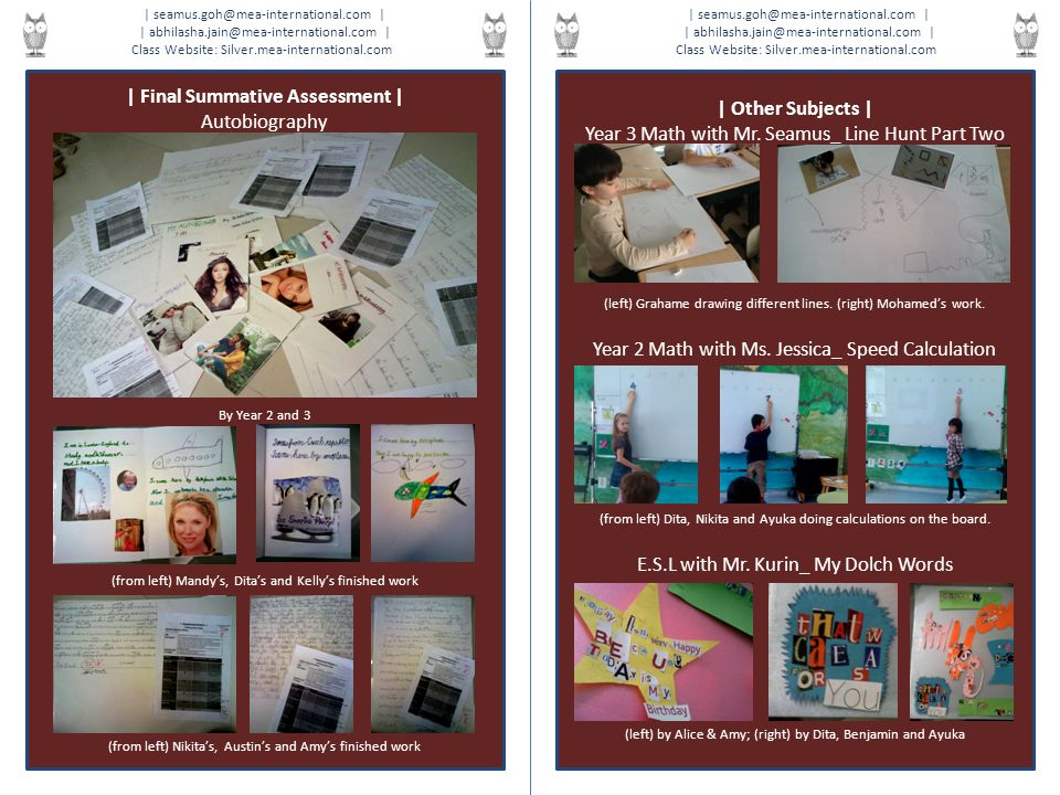 | Final Summative Assessment | Autobiography By Year 2 and 3 (from left) Mandy's, Dita's and Kelly's finished work (from left) Nikita's, Austin's and Amy's finished work | Other Subjects | Year 3 Math with Mr.