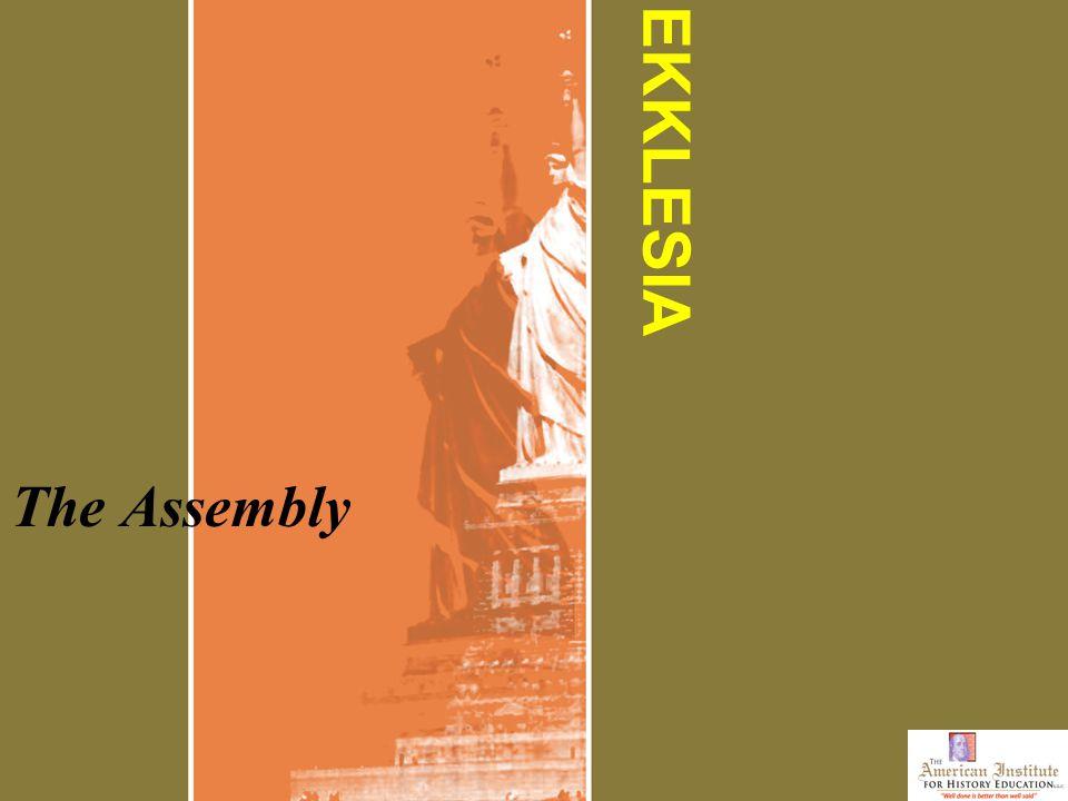 EKKLESIA The Assembly