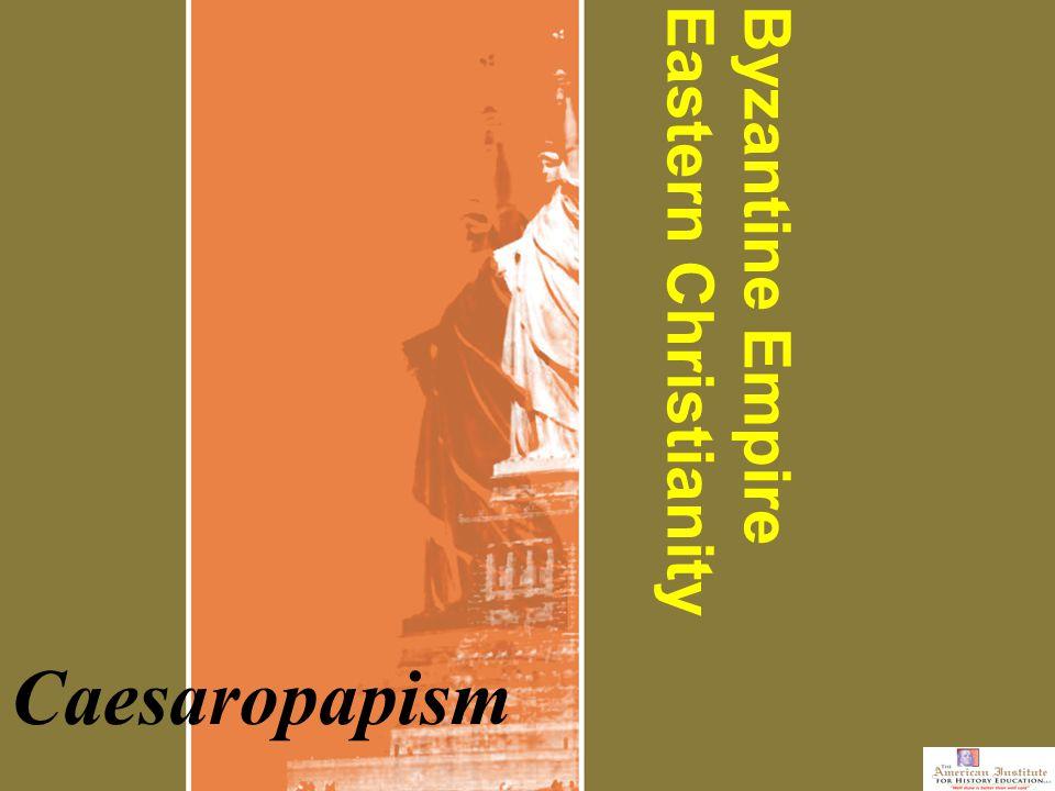 Byzantine EmpireEastern Christianity Caesaropapism