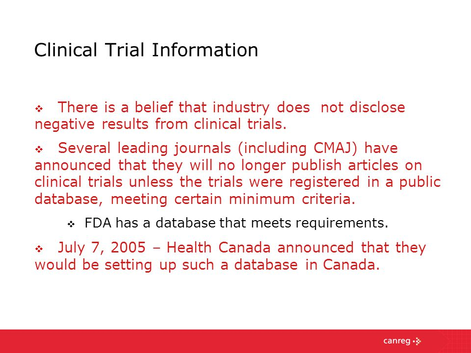 Clinical Trial Information  There is a belief that industry does not disclose negative results from clinical trials.