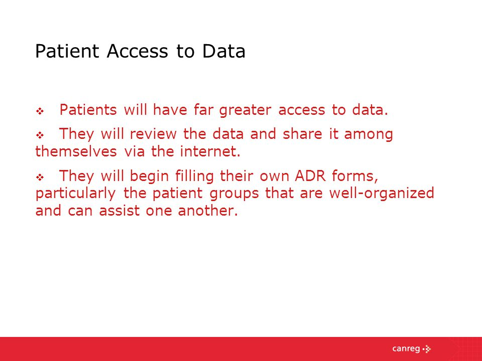 Patient Access to Data  Patients will have far greater access to data.