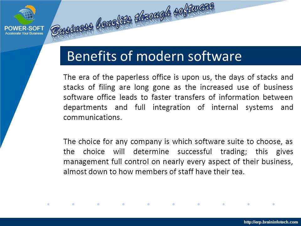 http://erp.braininfotech.com Benefits of modern software It is a strong assertion that good communication results in good business.