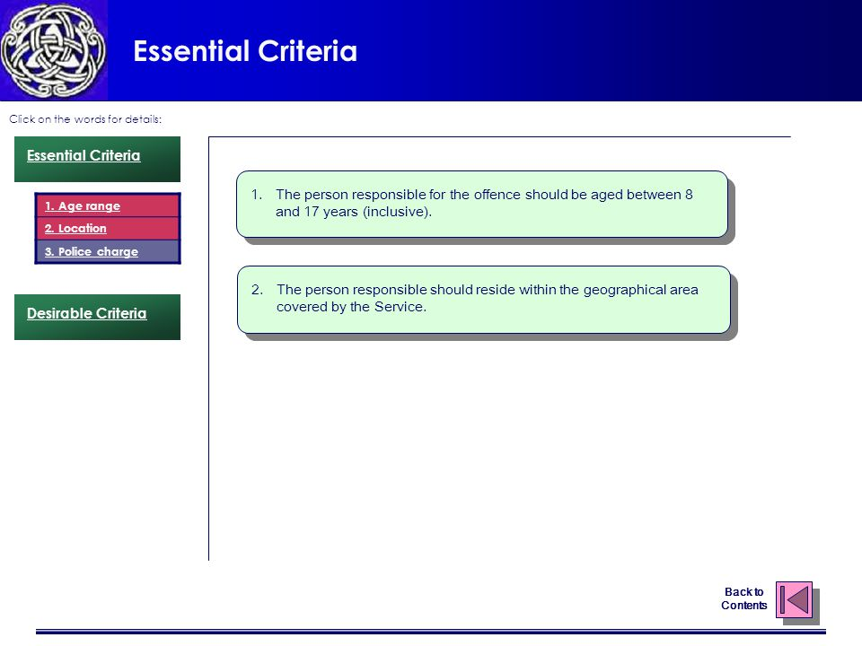 Essential Criteria Click on the words for details: Back to Contents 1.